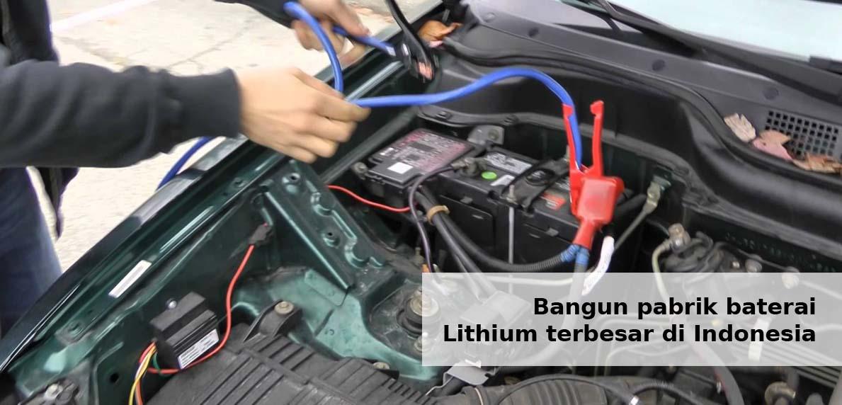Bangun pabrik baterai lithium terbesar di Indonesia