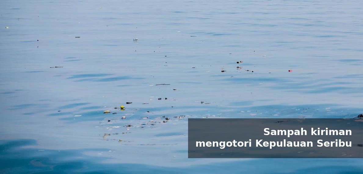 Sampah kiriman mengotori Kepulauan Seribu