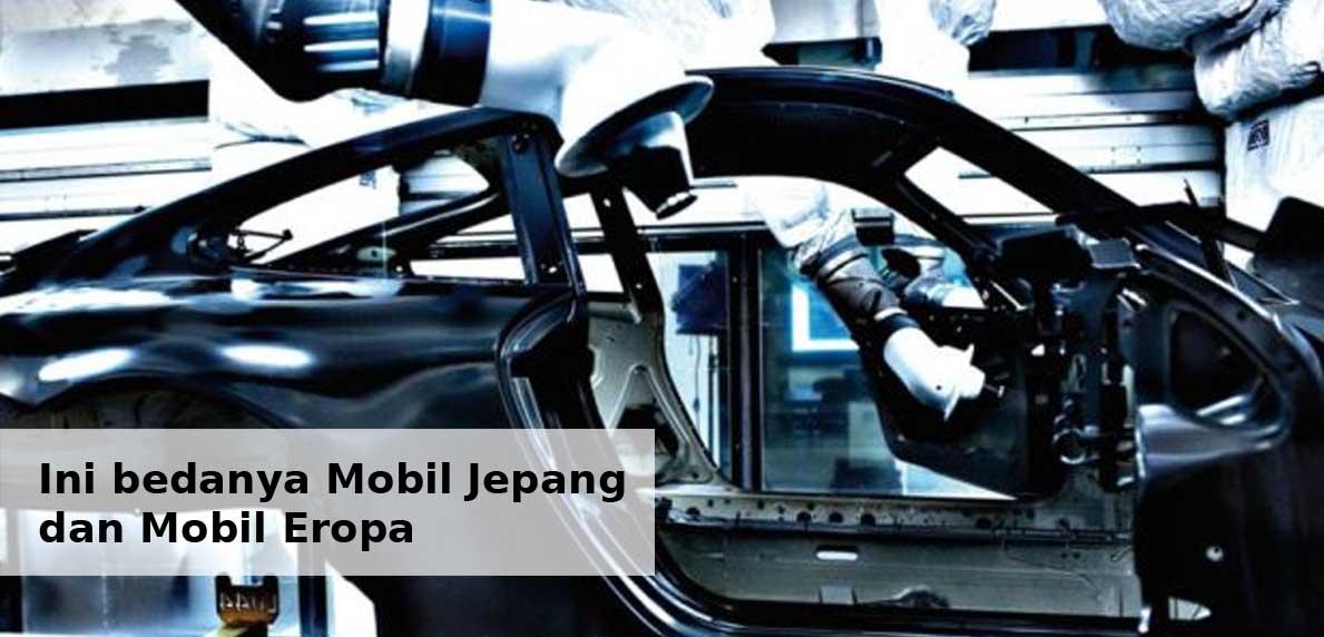 Bedanya Mobil Jepang dan Mobil Eropa